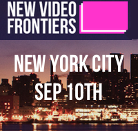 New Video Frontiers, NYC, September 10th